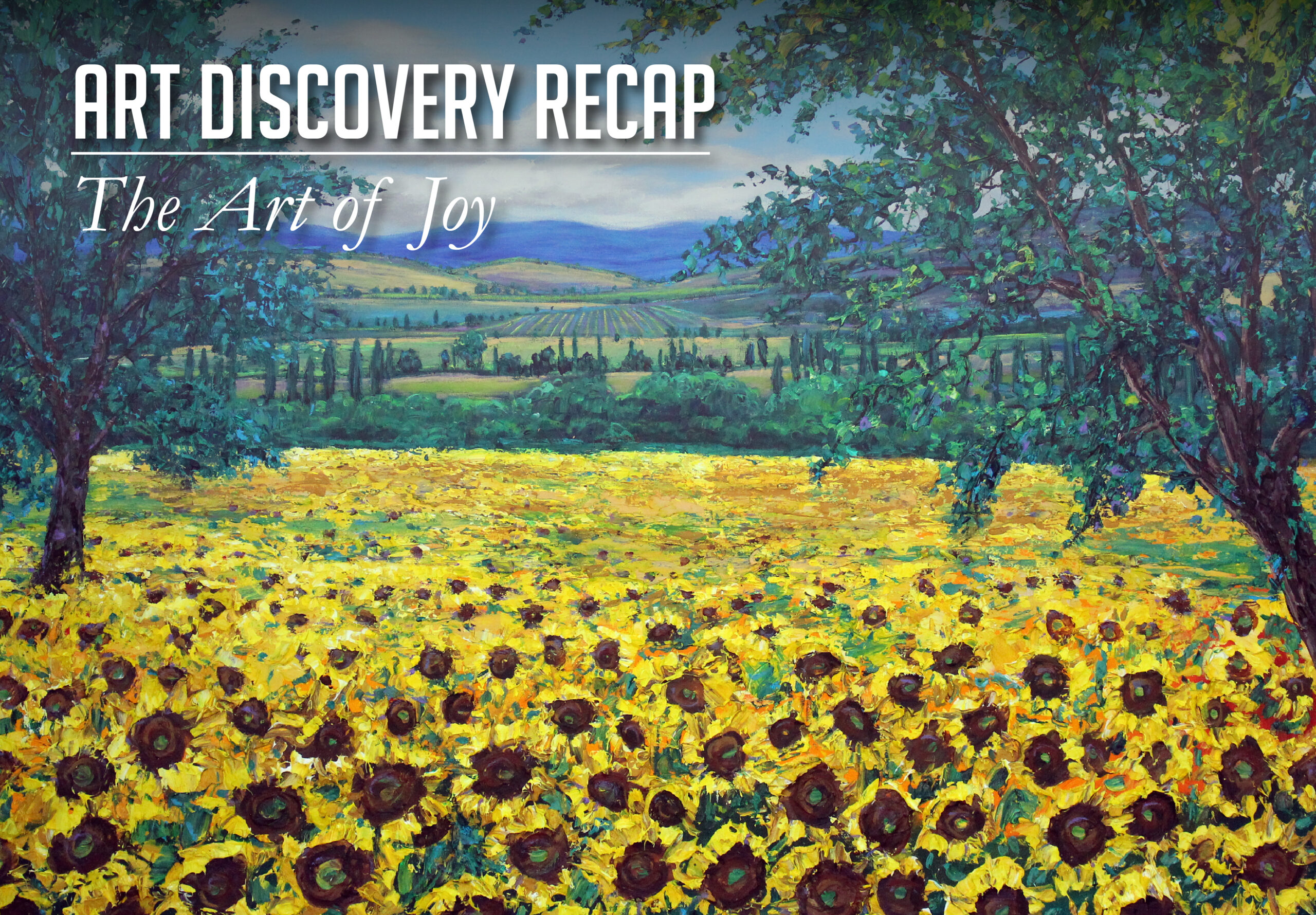 Art Discovery Recap - The Art of Joy Blog Feature